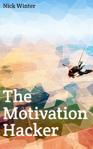 """The Motivation Hacker"" von Nick Winter"
